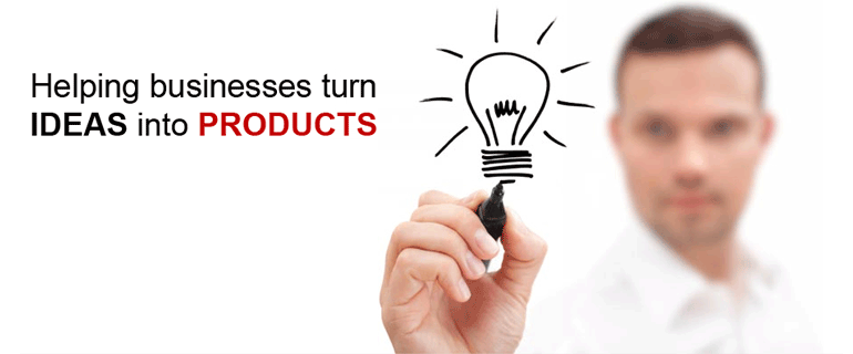 Helping businesses turn IDEAS into PRODUCTS.